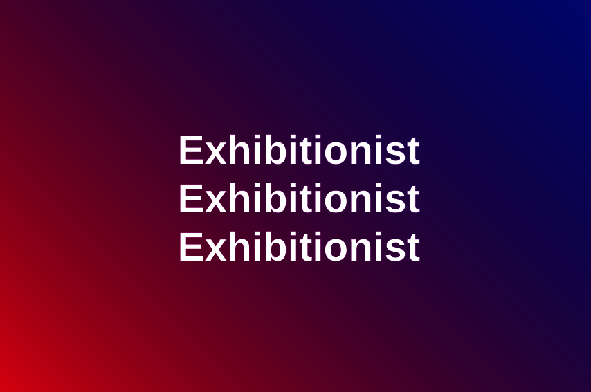 Exhibitionist