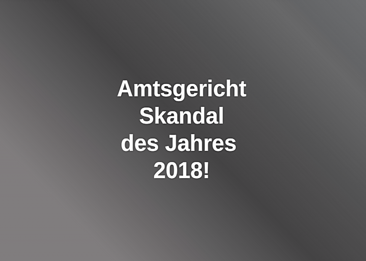Amtsgericht-Skandal